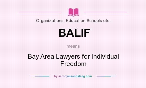 What does BALIF mean? It stands for Bay Area Lawyers for Individual Freedom