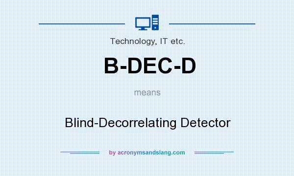 What does B-DEC-D mean? It stands for Blind-Decorrelating Detector