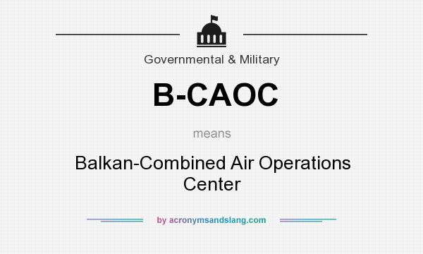What does B-CAOC mean? It stands for Balkan-Combined Air Operations Center
