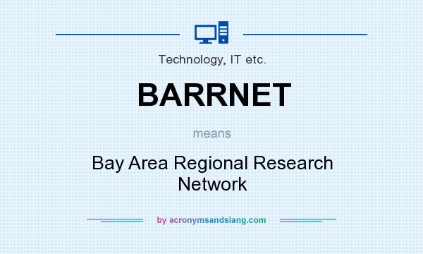 What does BARRNET mean? It stands for Bay Area Regional Research Network