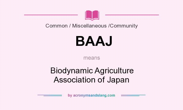 What does BAAJ mean? It stands for Biodynamic Agriculture Association of Japan