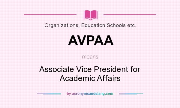 What does AVPAA mean? It stands for Associate Vice President for Academic Affairs