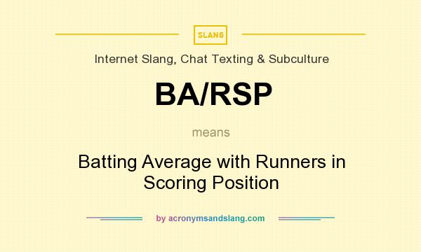 What does BA/RSP mean? It stands for Batting Average with Runners in Scoring Position