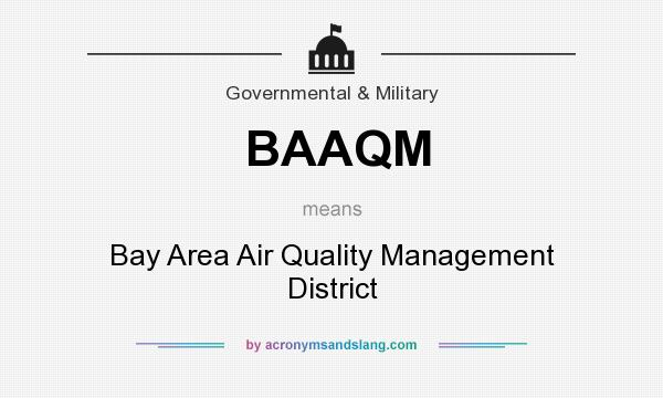 What does BAAQM mean? It stands for Bay Area Air Quality Management District