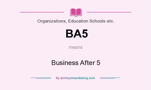 What does BA5 mean? It stands for Business After 5