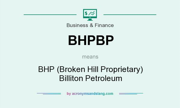 What Does Bhp Mean >> What Does Bhpbp Mean Definition Of Bhpbp Bhpbp Stands For Bhp