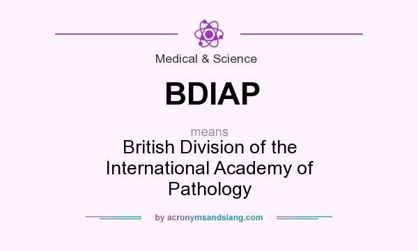 What does BDIAP mean? It stands for British Division of the International Academy of Pathology