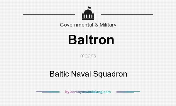 What does Baltron mean? It stands for Baltic Naval Squadron