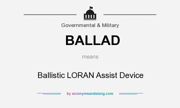 What does BALLAD mean? It stands for Ballistic LORAN Assist Device