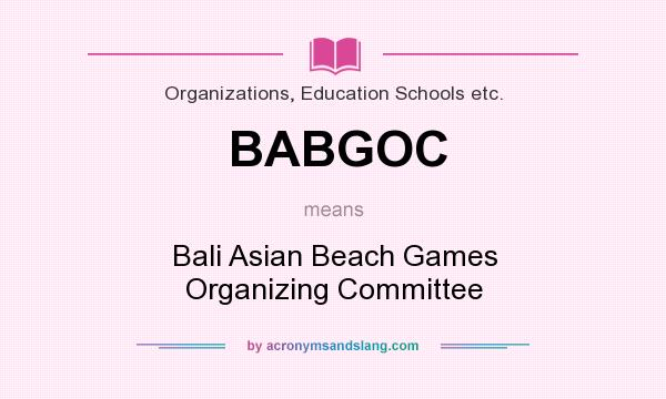 What does BABGOC mean? It stands for Bali Asian Beach Games Organizing Committee