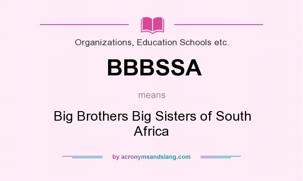 What does BBBSSA mean? It stands for Big Brothers Big Sisters of South Africa