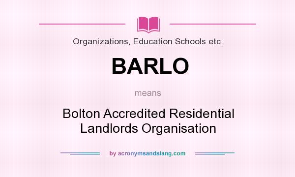 What does BARLO mean? It stands for Bolton Accredited Residential Landlords Organisation