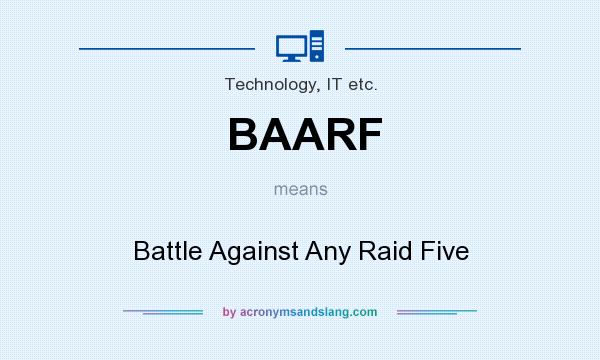 What does BAARF mean? It stands for Battle Against Any Raid Five