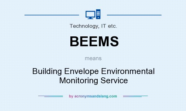 What does BEEMS mean? It stands for Building Envelope Environmental Monitoring Service