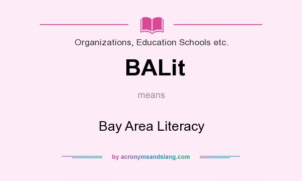 What does BALit mean? It stands for Bay Area Literacy