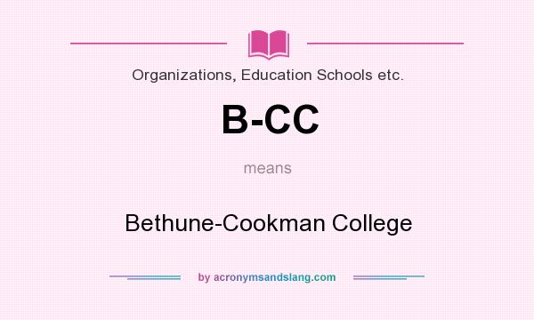 What does B-CC mean? It stands for Bethune-Cookman College