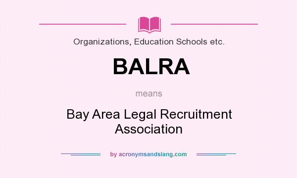 What does BALRA mean? It stands for Bay Area Legal Recruitment Association