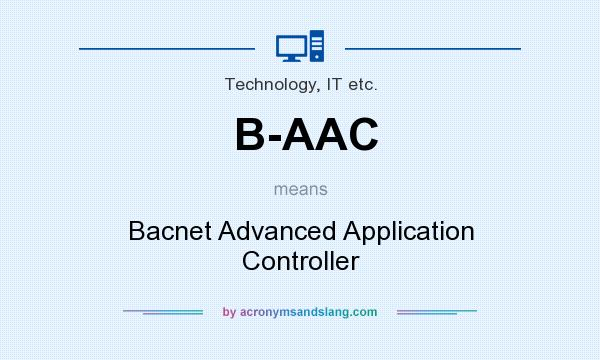 What does B-AAC mean? It stands for Bacnet Advanced Application Controller