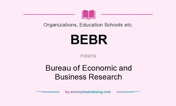 What does BEBR mean? It stands for Bureau of Economic and Business Research