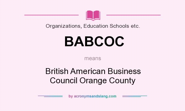 What does BABCOC mean? It stands for British American Business Council Orange County