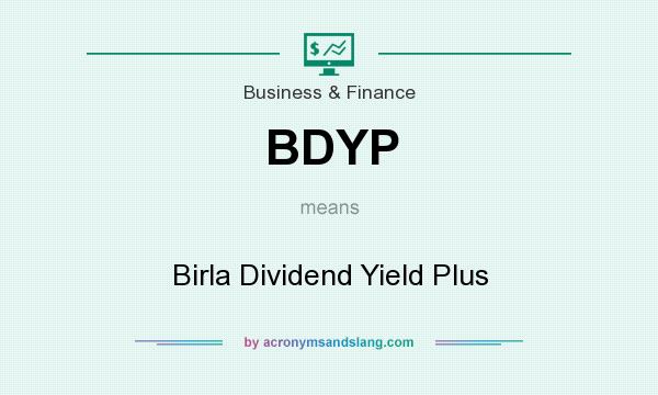 What does BDYP mean? It stands for Birla Dividend Yield Plus