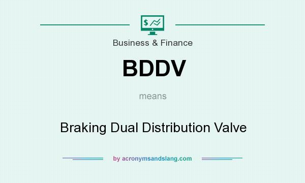 What does BDDV mean? It stands for Braking Dual Distribution Valve