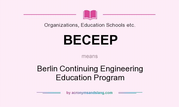 What does BECEEP mean? It stands for Berlin Continuing Engineering Education Program