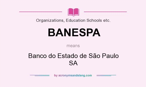 What does BANESPA mean? It stands for Banco do Estado de São Paulo SA