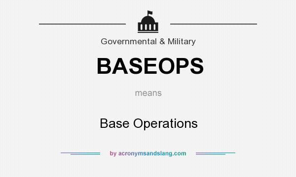What does BASEOPS mean? It stands for Base Operations