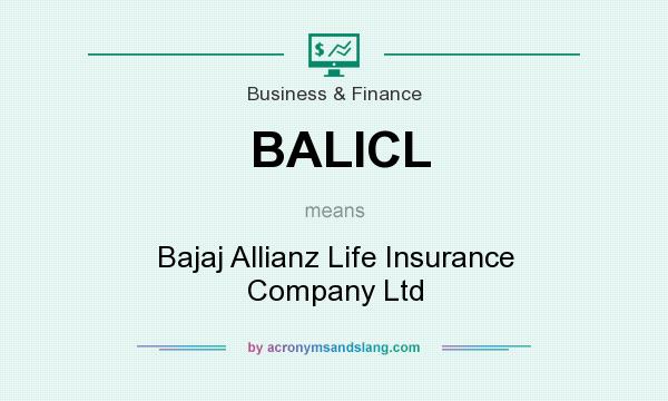 What does BALICL mean? It stands for Bajaj Allianz Life Insurance Company Ltd