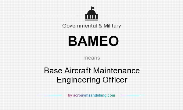 What does BAMEO mean? It stands for Base Aircraft Maintenance Engineering Officer
