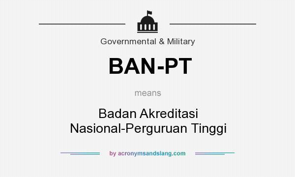 What does BAN-PT mean? It stands for Badan Akreditasi Nasional-Perguruan Tinggi