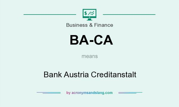 What does BA-CA mean? It stands for Bank Austria Creditanstalt