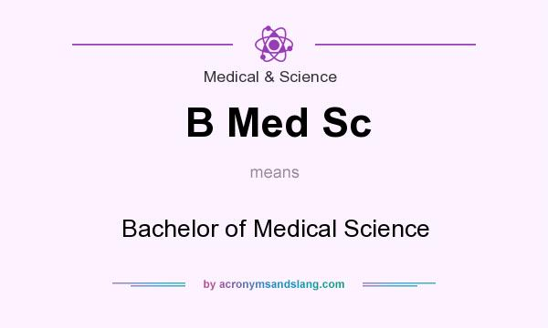 What does B Med Sc mean? It stands for Bachelor of Medical Science