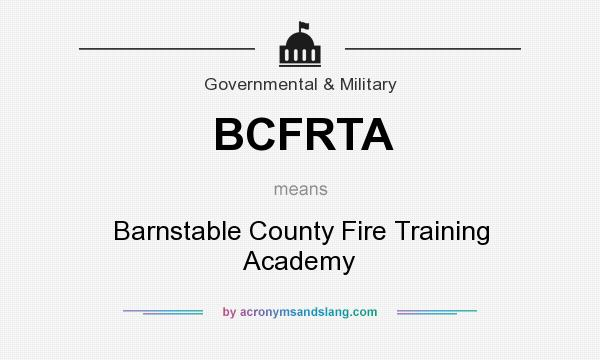 What does BCFRTA mean? It stands for Barnstable County Fire Training Academy