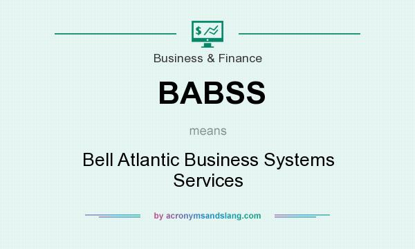 What does BABSS mean? It stands for Bell Atlantic Business Systems Services