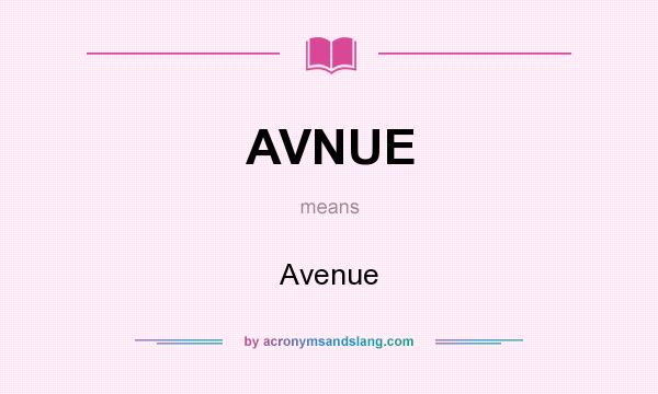 What does AVNUE mean? It stands for Avenue