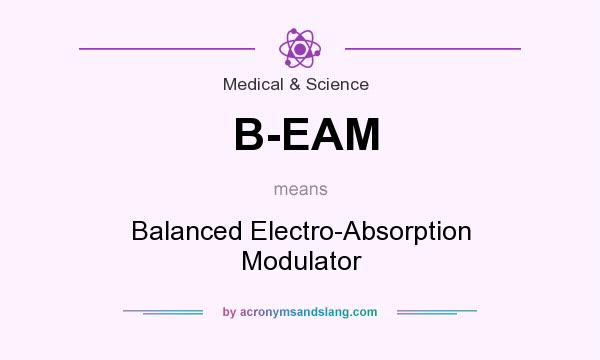 What does B-EAM mean? It stands for Balanced Electro-Absorption Modulator