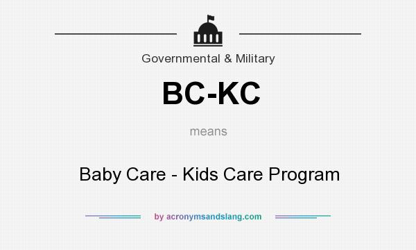 What does BC-KC mean? It stands for Baby Care - Kids Care Program