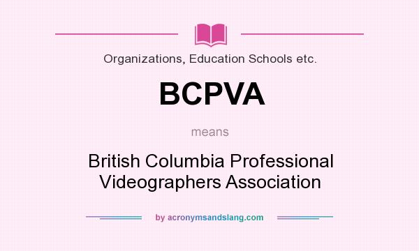 What does BCPVA mean? It stands for British Columbia Professional Videographers Association