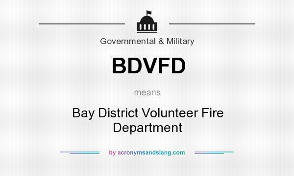 What does BDVFD mean? It stands for Bay District Volunteer Fire Department