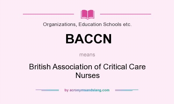 What does BACCN mean? It stands for British Association of Critical Care Nurses