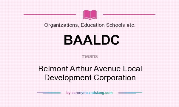 What does BAALDC mean? It stands for Belmont Arthur Avenue Local Development Corporation