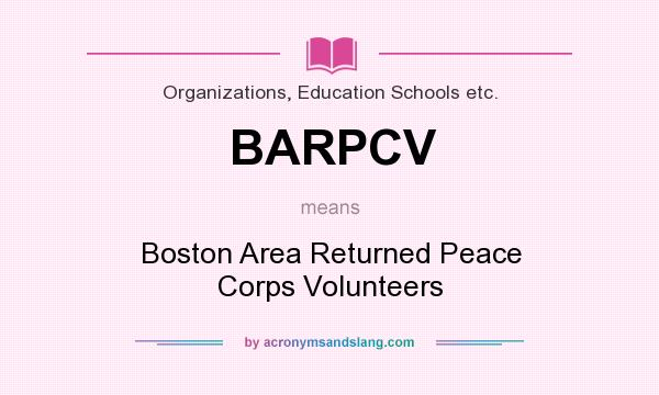 What does BARPCV mean? It stands for Boston Area Returned Peace Corps Volunteers