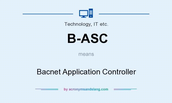 What does B-ASC mean? It stands for Bacnet Application Controller