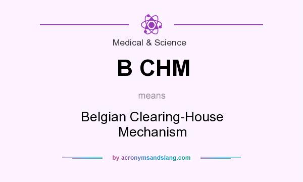 What does B CHM mean? It stands for Belgian Clearing-House Mechanism