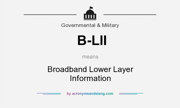 What does B-LII mean? It stands for Broadband Lower Layer Information