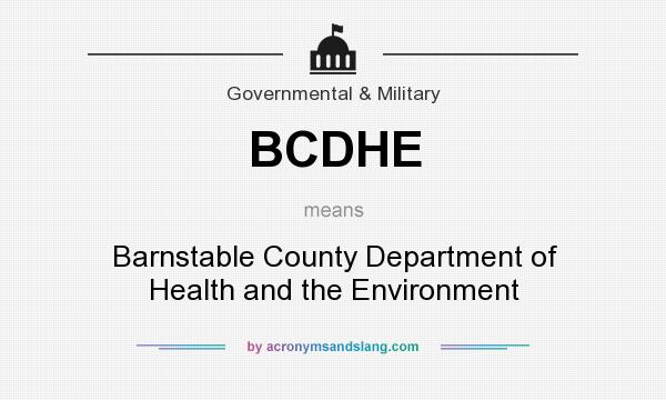 What does BCDHE mean? It stands for Barnstable County Department of Health and the Environment