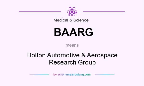 What does BAARG mean? It stands for Bolton Automotive & Aerospace Research Group
