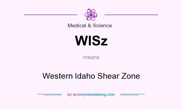 What does WISz mean? It stands for Western Idaho Shear Zone